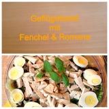 In the summertime: Salate zum Sattessen – oder – 4. Geflügelsalat mit Fenchel &Romanasalat