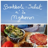 In the summertime: Salate zum Sattessen – oder – 2. Brokkoli-Salat a' la Mykonos