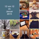 12 von 12 im Januar 2015 – oder – War was?  Na Montaghalt!😉