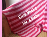 Eine Decke für's Baby – oder – Pink, rosa undweich