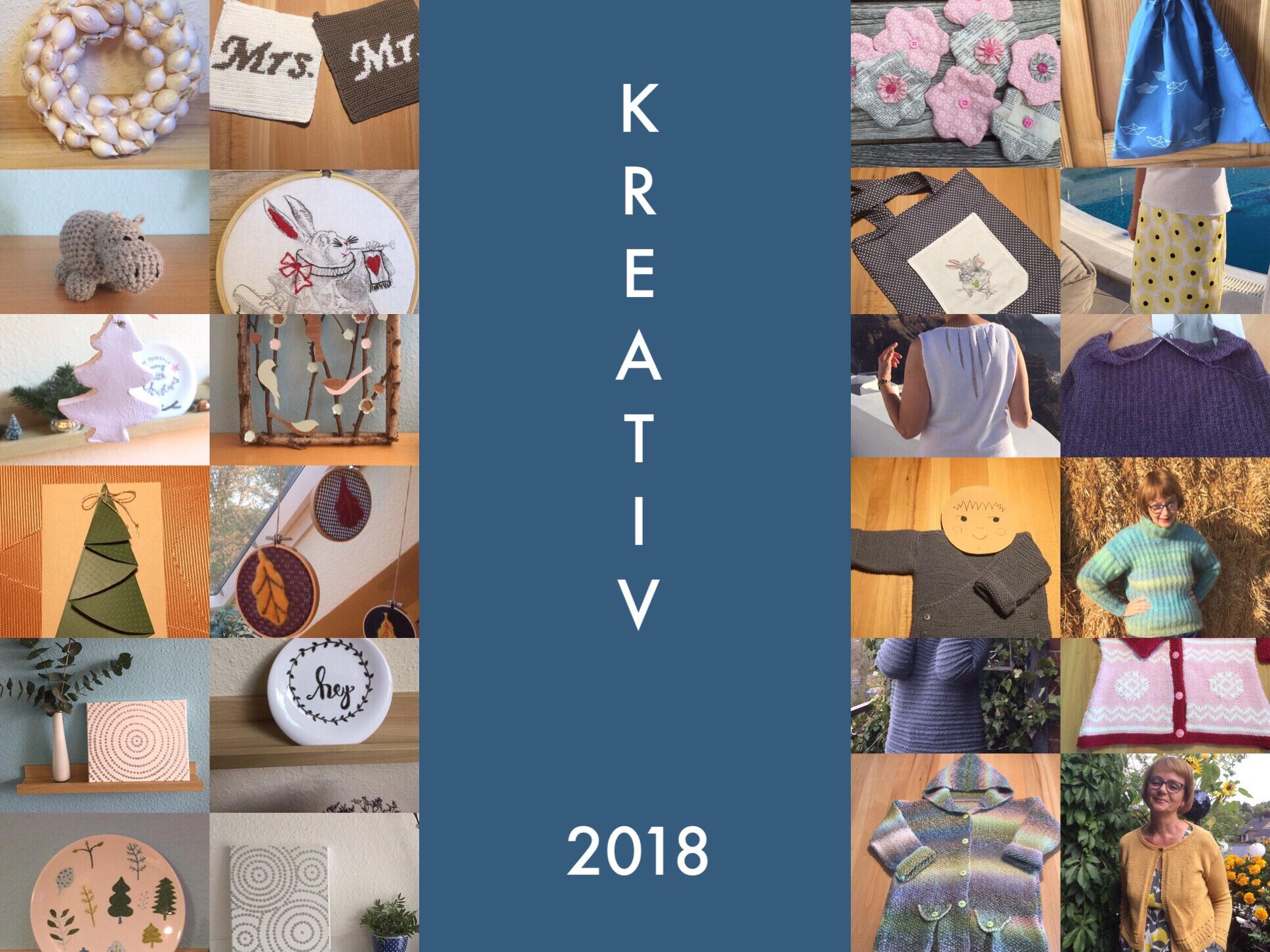 Also doch ein Rückblick – oder – Kreative Erinnerungen an 2018
